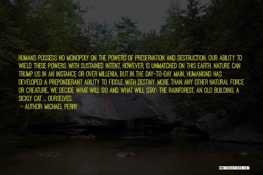 Earth And Humans Quotes By Michael Perry