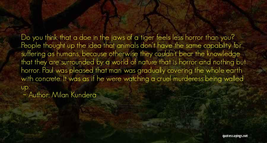 Earth And Humans Quotes By Milan Kundera