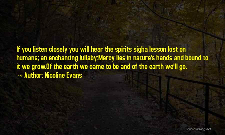 Earth And Humans Quotes By Nicoline Evans