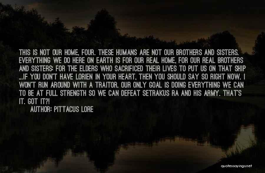 Earth And Humans Quotes By Pittacus Lore