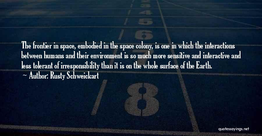 Earth And Humans Quotes By Rusty Schweickart