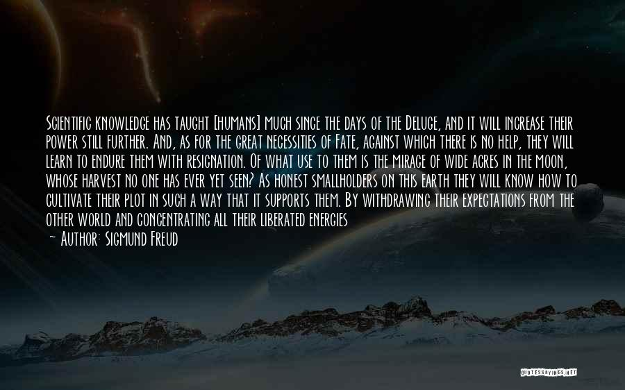 Earth And Humans Quotes By Sigmund Freud