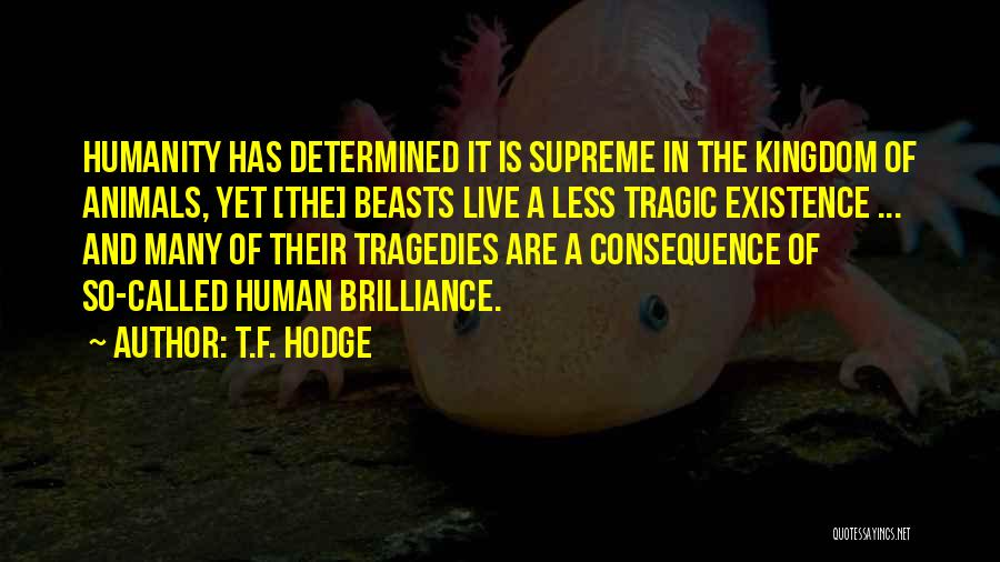 Earth And Humans Quotes By T.F. Hodge