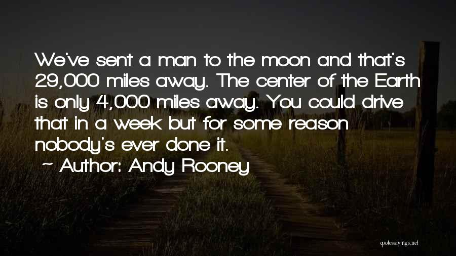 Earth And Moon Quotes By Andy Rooney