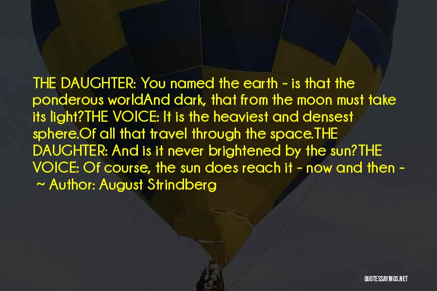 Earth And Moon Quotes By August Strindberg