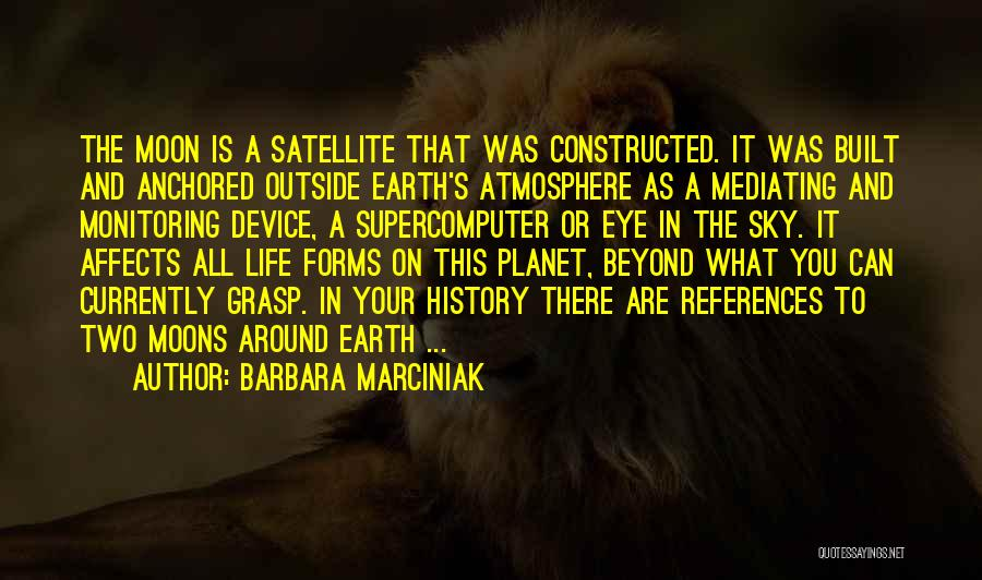Earth And Moon Quotes By Barbara Marciniak