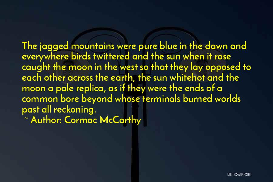 Earth And Moon Quotes By Cormac McCarthy