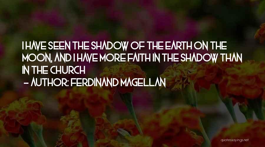Earth And Moon Quotes By Ferdinand Magellan