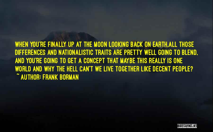 Earth And Moon Quotes By Frank Borman