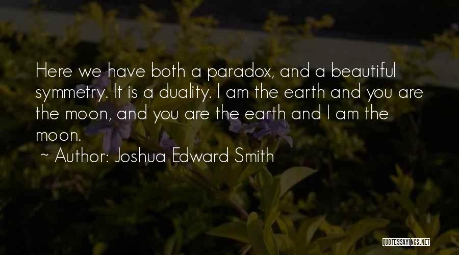 Earth And Moon Quotes By Joshua Edward Smith