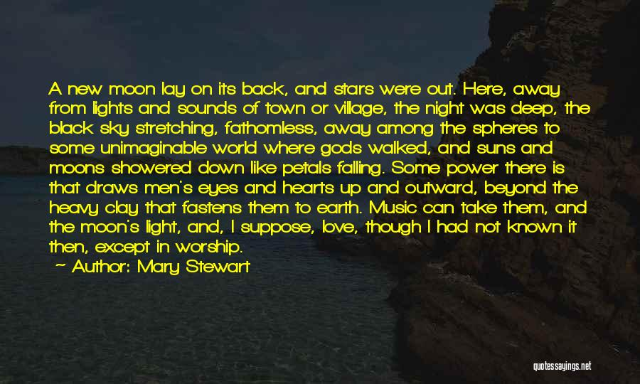 Earth And Moon Quotes By Mary Stewart
