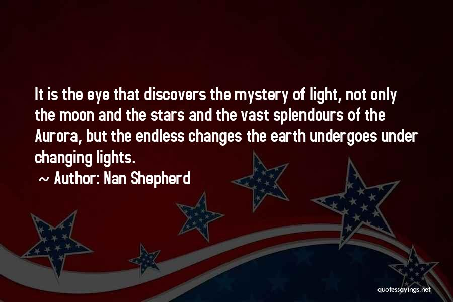 Earth And Moon Quotes By Nan Shepherd