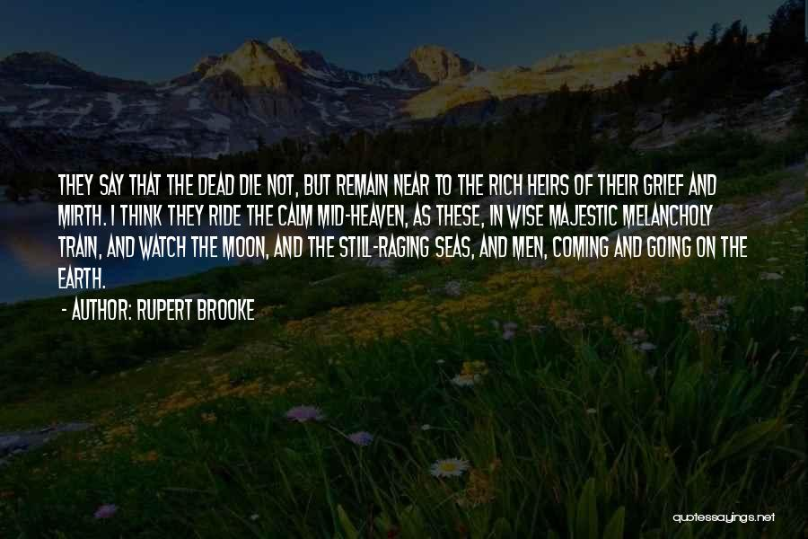 Earth And Moon Quotes By Rupert Brooke