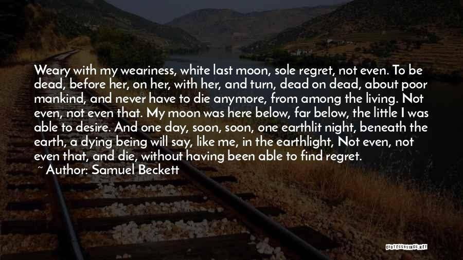 Earth And Moon Quotes By Samuel Beckett