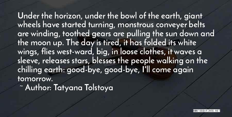 Earth And Moon Quotes By Tatyana Tolstoya