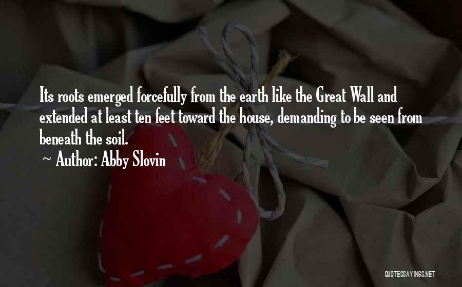 Earth Soil Quotes By Abby Slovin