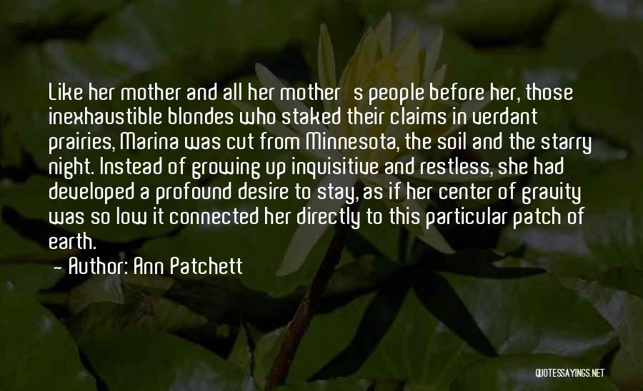 Earth Soil Quotes By Ann Patchett