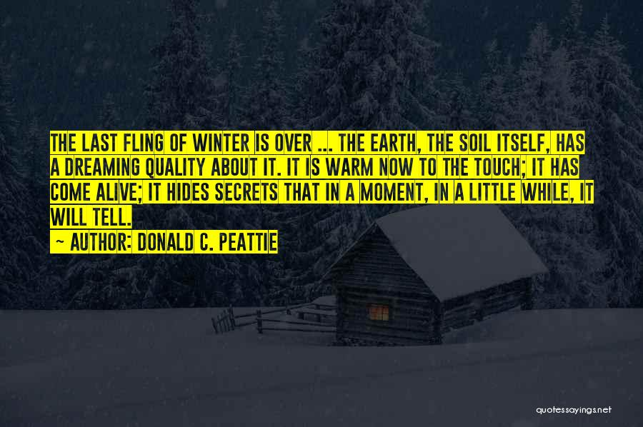 Earth Soil Quotes By Donald C. Peattie