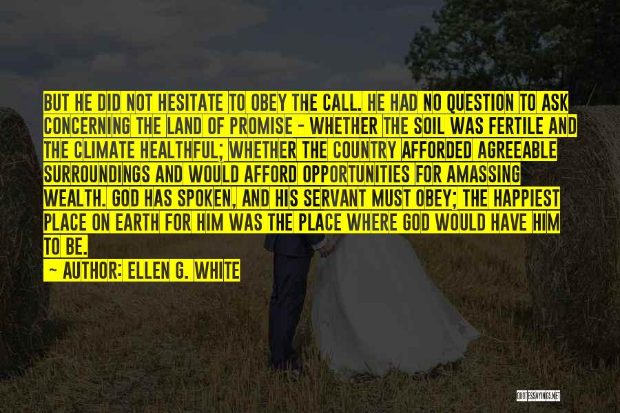 Earth Soil Quotes By Ellen G. White