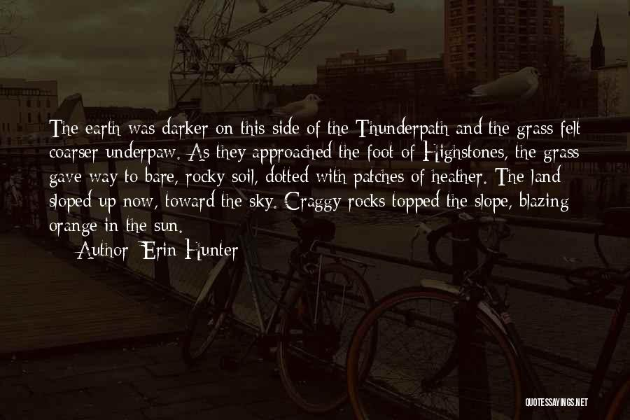 Earth Soil Quotes By Erin Hunter