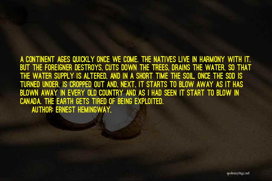 Earth Soil Quotes By Ernest Hemingway,
