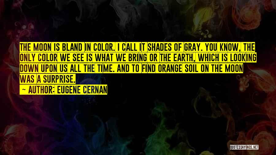 Earth Soil Quotes By Eugene Cernan