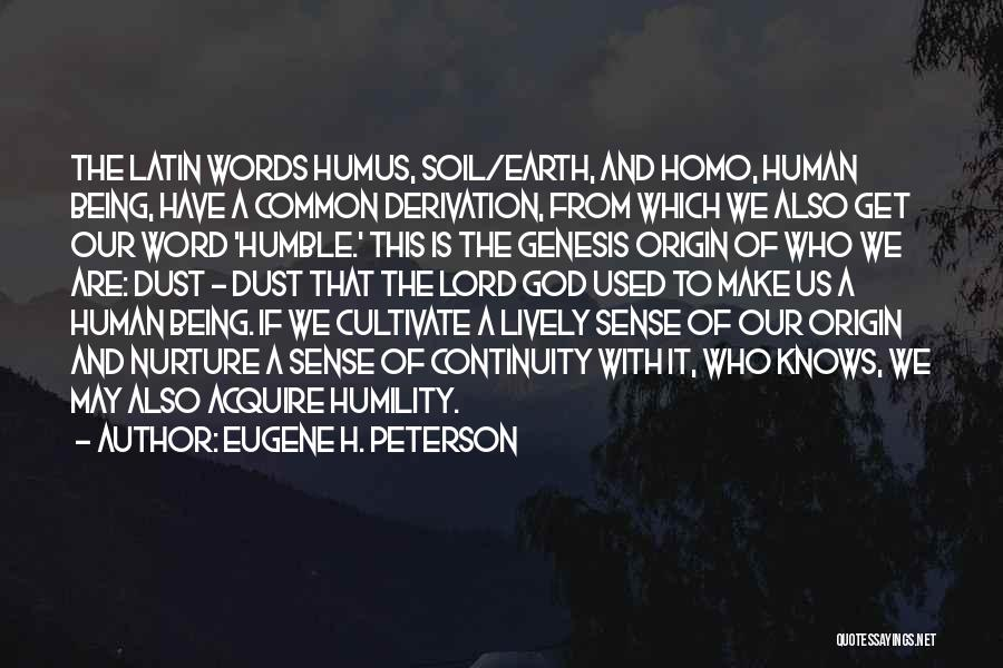 Earth Soil Quotes By Eugene H. Peterson