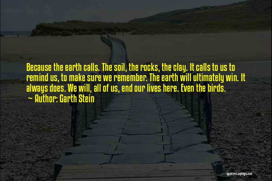 Earth Soil Quotes By Garth Stein