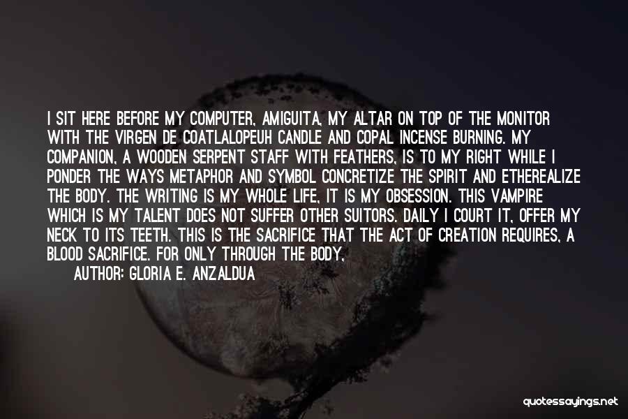 Earth Soil Quotes By Gloria E. Anzaldua