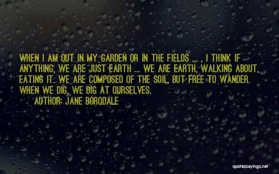 Earth Soil Quotes By Jane Borodale