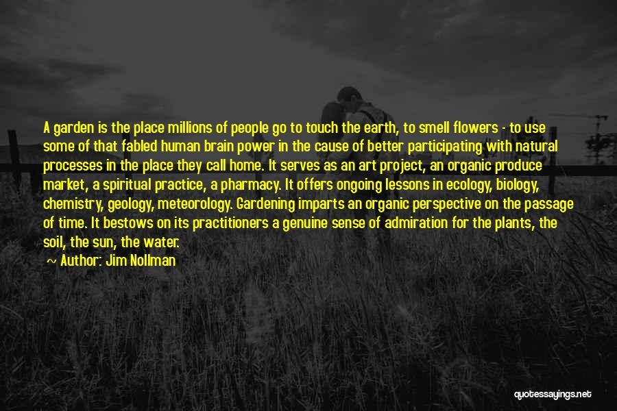 Earth Soil Quotes By Jim Nollman