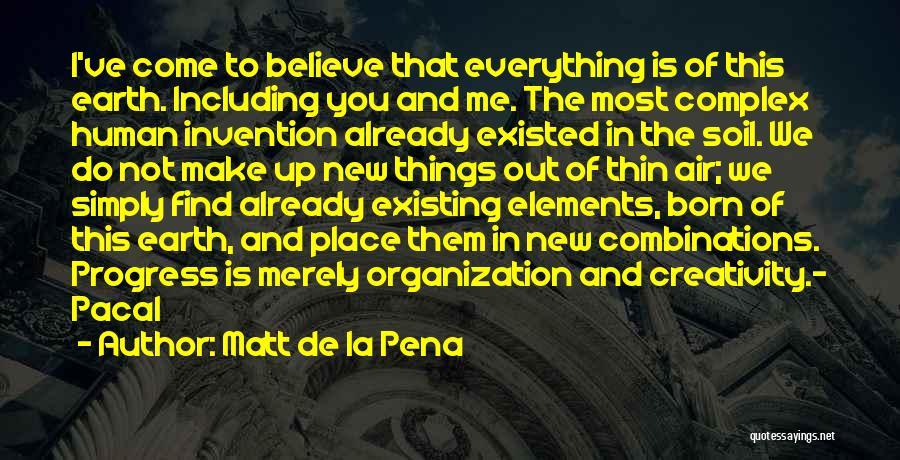 Earth Soil Quotes By Matt De La Pena