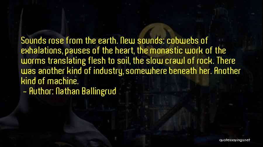 Earth Soil Quotes By Nathan Ballingrud