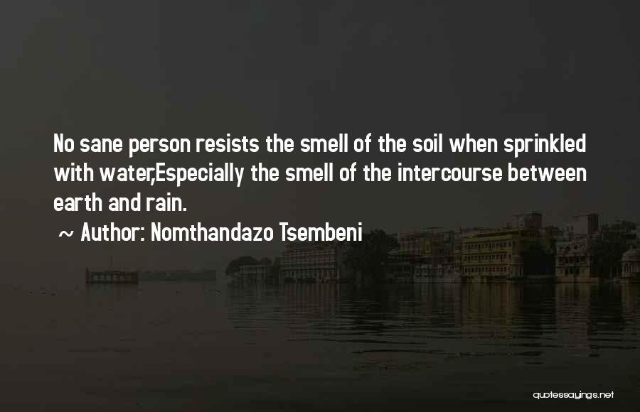 Earth Soil Quotes By Nomthandazo Tsembeni