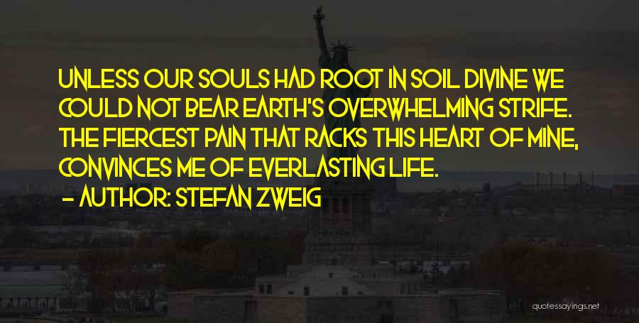 Earth Soil Quotes By Stefan Zweig