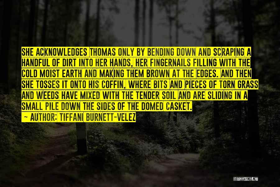 Earth Soil Quotes By Tiffani Burnett-Velez