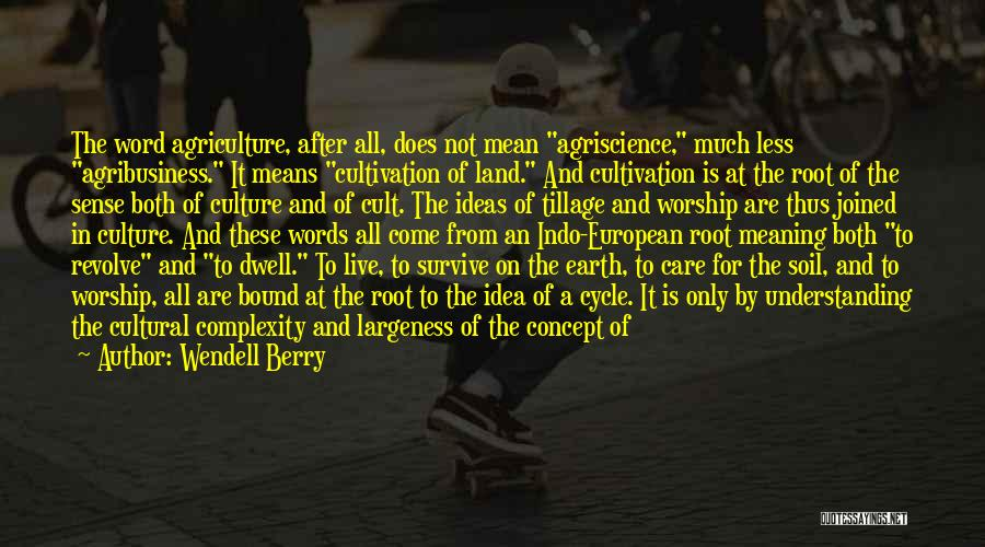 Earth Soil Quotes By Wendell Berry