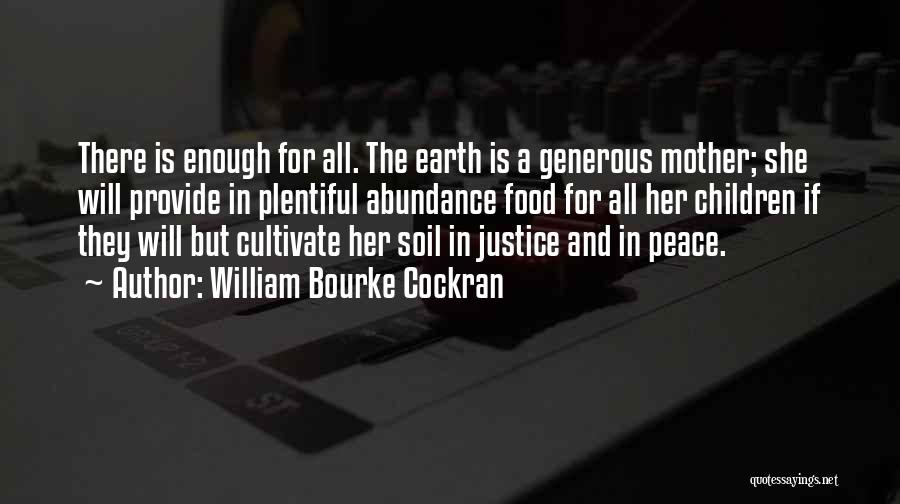 Earth Soil Quotes By William Bourke Cockran