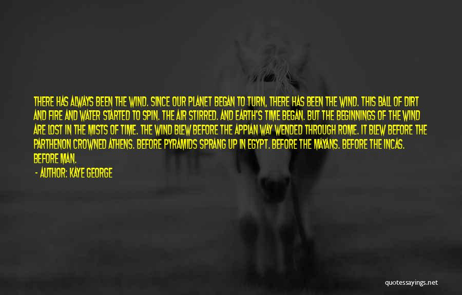 Earth Wind Fire Quotes By Kaye George