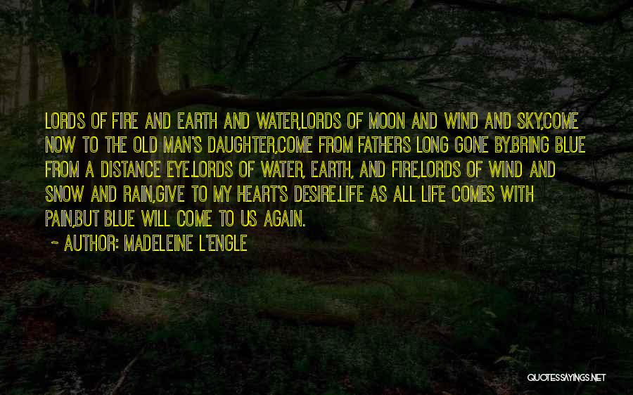 Earth Wind Fire Quotes By Madeleine L'Engle