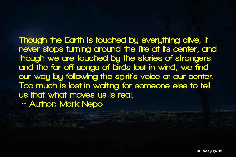 Earth Wind Fire Quotes By Mark Nepo