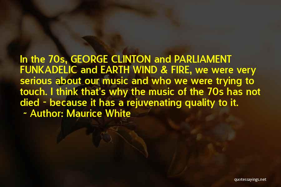 Earth Wind Fire Quotes By Maurice White