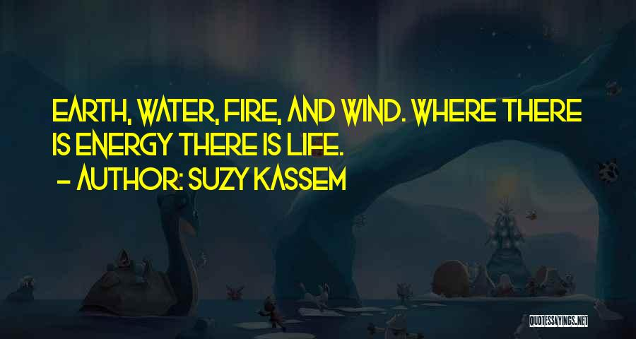 Earth Wind Fire Quotes By Suzy Kassem