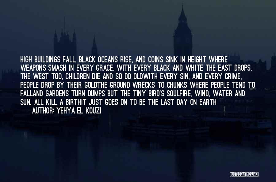 Earth Wind Fire Quotes By Yehya El Kouzi