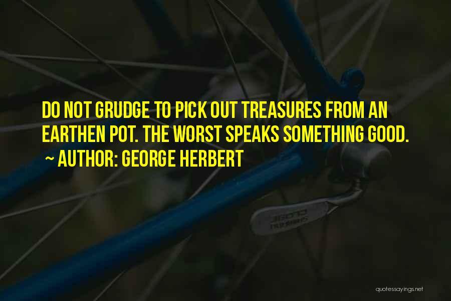 Earthen Pot Quotes By George Herbert