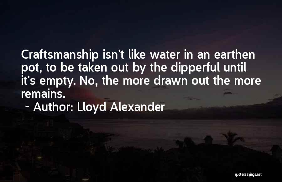 Earthen Pot Quotes By Lloyd Alexander