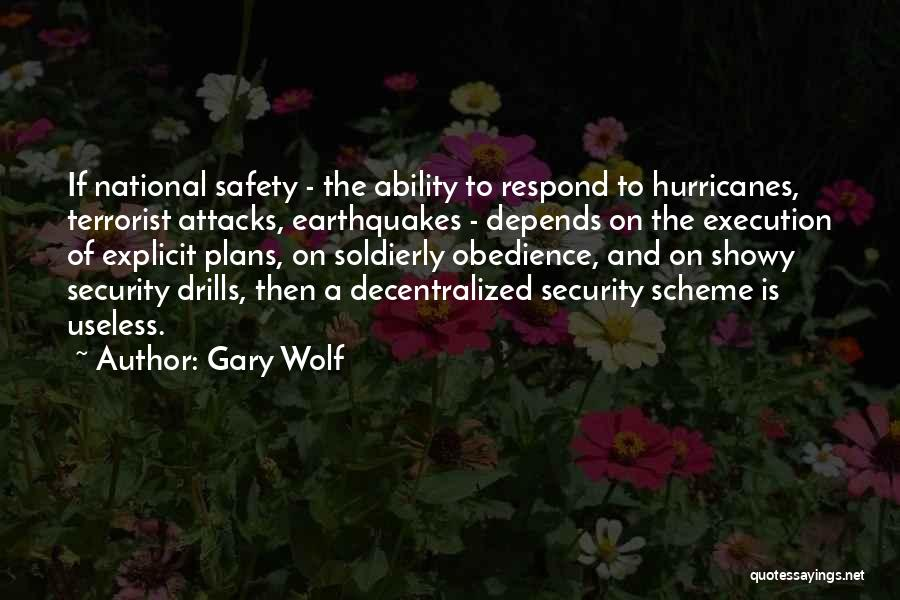 Earthquakes Safety Quotes By Gary Wolf