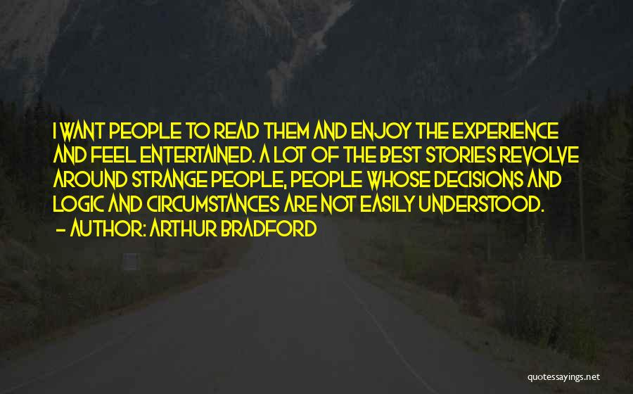 Easily Entertained Quotes By Arthur Bradford