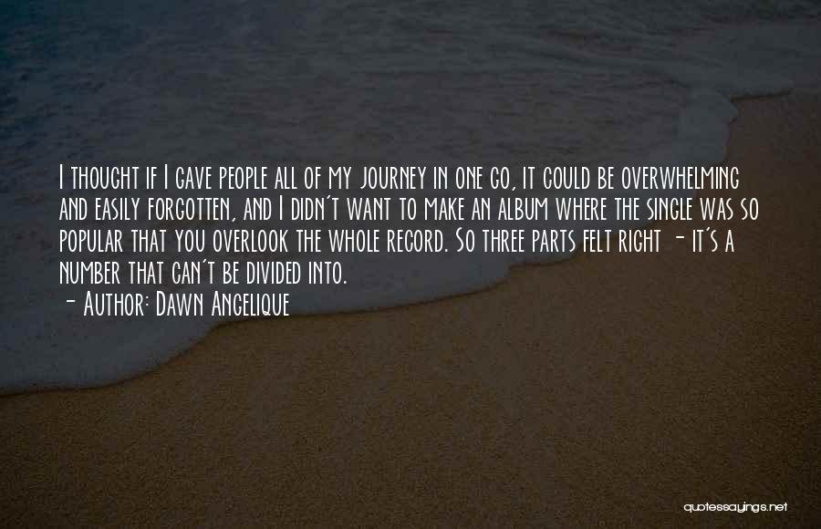 Easily Forgotten Quotes By Dawn Angelique