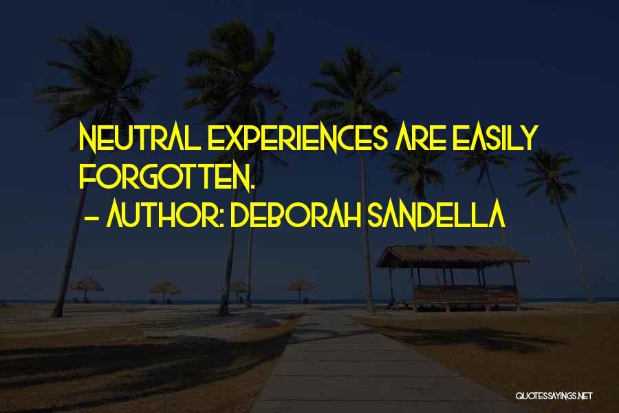 Easily Forgotten Quotes By Deborah Sandella